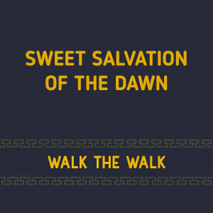 Sweet Salvation Of The Dawn
